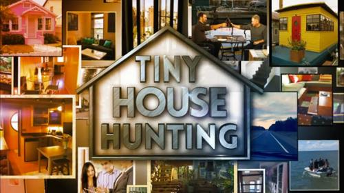 Tiny House Hunting (FYI)